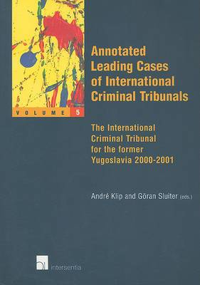 Annotated Leading Cases: v. 5: Annotated Leading Cases of International Criminal Tribunals - Volume 05 International Criminal Tribunal for the Former Yugoslavia