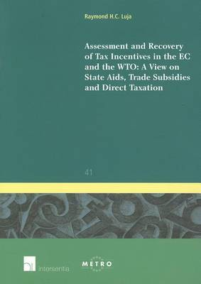 Assessment and Recovery of Tax Incentives in the EC: A View on State Aids, Trade Subsidies and Direct Taxation