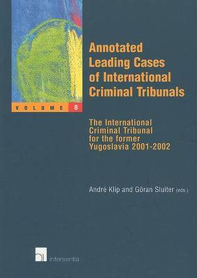 Annotated Leading Cases of International Criminal Tribunals: The International Criminal Tribunal for the Former Yugoslavia 2001-2002