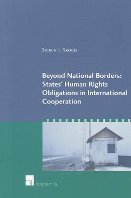 Beyond National Borders: States Human Rights Obligations in International Co-operation