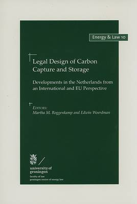 Legal Design of Carbon Capture and Storage: Developments in the Netherlands from an International and EU Perspective