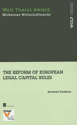 The Reform of European Legal Capital Rules: Its Impact on UK and Austrian Company Law
