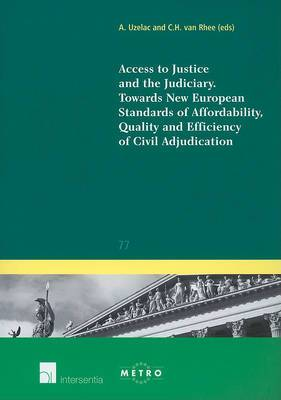 Access to Justice and the Judiciary: Towards New European Standards of Affordability, Quality and Efficiency of Civil Adjudication