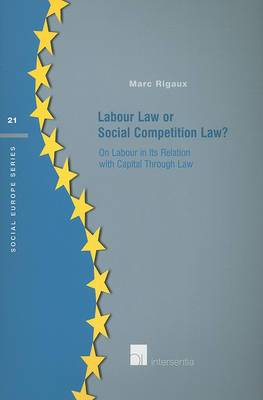 Labour Law or Social Competition Law?: On Labour in Its Relation with Capital Through Law