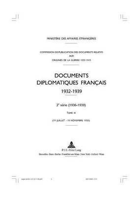 Documents Diplomatiques Francais: 1936 - Tome III (19 Juillet - 19 Novembre 1936) - Reimpression