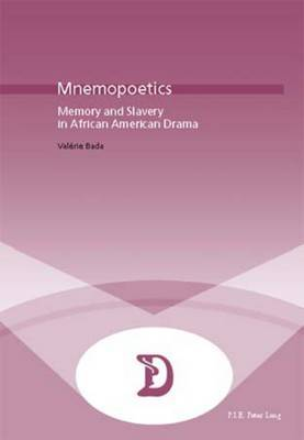 Mnemopoetics: Memory and Slavery in African-American Drama