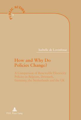 How and Why Do Policies Change?: A Comparison of Renewable Electricity Policies in Belgium, Denmark, Germany, the Netherlands and the UK