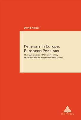 Pensions in Europe, European Pensions: The Evolution of Pension Policy at National and Supranational Level