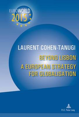 Beyond Lisbon: A European Strategy for Globalisation: With a Preface by Christine Lagarde and Xavier Bertrand
