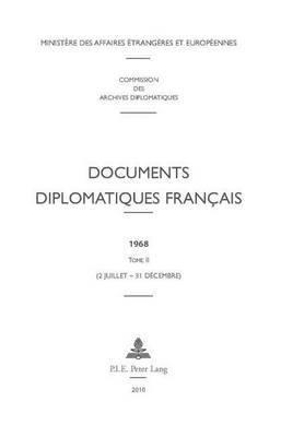 Documents Diplomatiques Francais: 1968 - Tome II (2 Juillet - 31 Decembre)