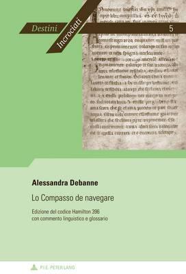 Lo Compasso De Navegare: Edizione Del Codice Hamilton 396 Con Commento Linguistico e Glossario