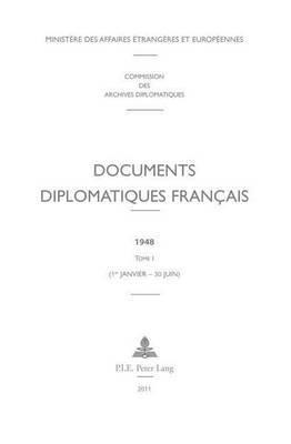 Documents Diplomatiques Francais: 1948 - Tome I (1er Janvier - 30 Juin)