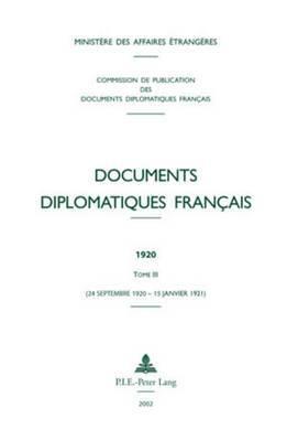 Documents Diplomatiques Francais: 1920 - Tome III (24 Septembre 1920 - 15 Janvier 1921)