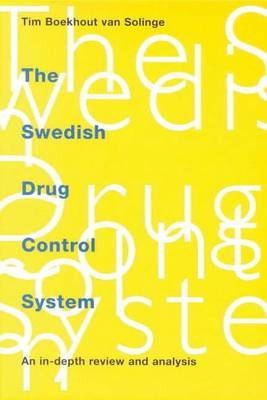 The Swedish Drug Control System: An In-depth Review and Analysis