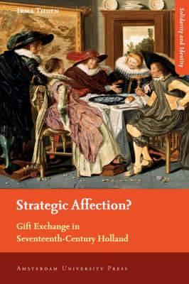 Strategic Affection?: Gift Exchange in Seventeenth-century Holland