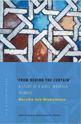 From Behind the Curtain: A Study of a Girls' Madrasa in India