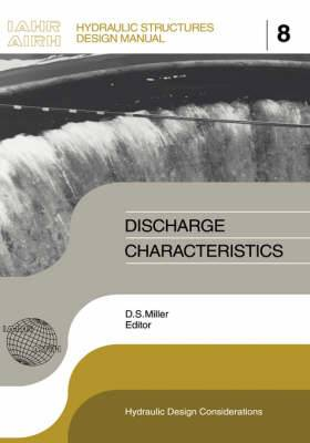 Discharge Characteristics: IAHR Hydraulic Structures Design Manuals: No.8