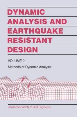 Dynamic Analysis and Earthquake Resistant Design: v. 2: Methods of Dynamic Analysis