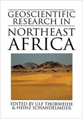 Geoscientific Research in Northeast Africa: Proceedings of the International Conference on Geoscientific Research in Northeast Africa, Berlin, Germany, 17-19 June 1993