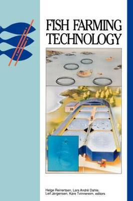 Fish Farming Technology: Proceedings of the First International Conference, Trondheim, Norway, 9-12 August 1993