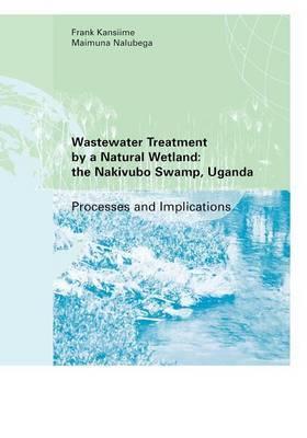 Wastewater Treatment by a Natural Wetland: The Nakivubo Swamp, Uganda