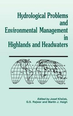 Hydrological Problems and Environmental Management in Highlands and Headwaters: Updating the Proceedings of the First and Second International Conferences on Headwater Control