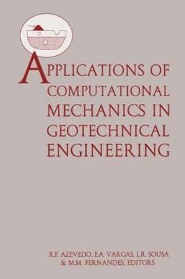Applications of Computational Mechanics in Geotechnical Engineering: Proceedings of the 2nd International Workshop, Rio de Janeiro, Brazil, 3-5 November 1994