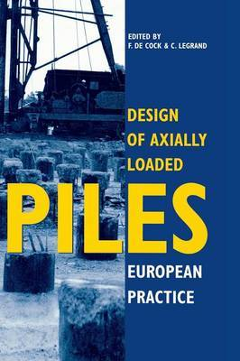 Design of Axially Loaded Piles - European Practice: Proceedings of an ERTC-3 Seminar, Brussels, 17-18 April 1997