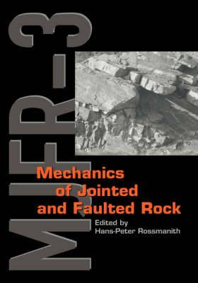 Mechanics of Jointed and Faulted Rock: MJFR-3 Proceedings of the Third International Conference, Vienna, 6-9 April 1998