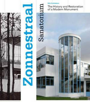 Zonnestraal Sanatorium: The History and Restoration of a Modern Monument