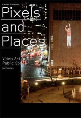 Pixels and Places: Video Art in Public Spaces