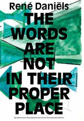 Rene Daniels - the Words are Not in Their Proper Place