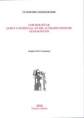 Lob der Istar: Gebet und Ritual an die altbabylonische Venusgottin