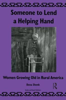 Someone to Lend a Helping Hand: Women Growing Old in Rural America