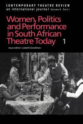 Contemporary Theatre Review: Women, Politics and Performance in South African Theatre Today