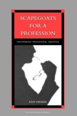 Scapegoats for a Profession?: Uncovering Procedural Injustice
