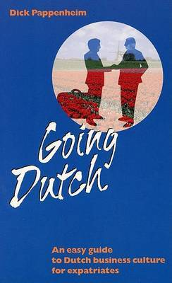Going Dutch: Easy Guide to Dutch Business Culture for Expatriates
