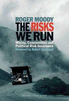 The Risks We Run: Mining Communities and Political Risk Insurance