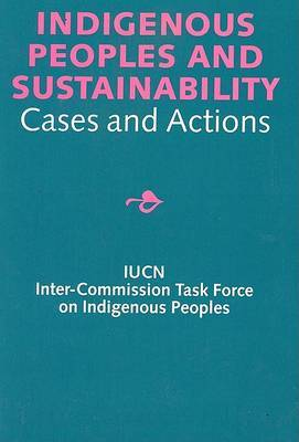 Indigenous Peoples and Sustainability: Cases and Action