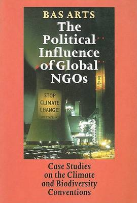 The Political Influence of Global NGOs: Case Studies on the Climate and Biodiversity Conventions