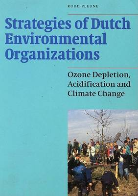 Strategies of Dutch Environmental Organisations: Ozone Depletion, Acidification and Climate Change