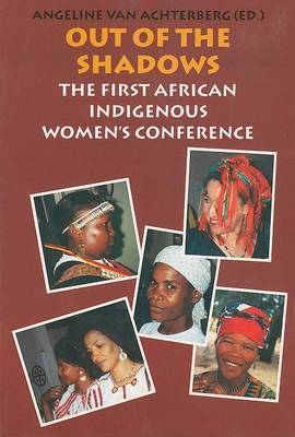 Out of the Shadows: 1999: The First African Indigenous Woman's Conference