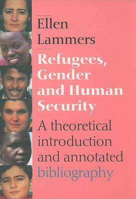 Refugees, Gender and Human Security: A Theoretical Introduction and Annotated Bibliography
