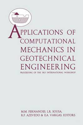 Applications of Computational Mechanics in Geotechnical Engineering: Proceedings of the 3rd International Workshop, Porto, Portugal, 2-4 September 1998