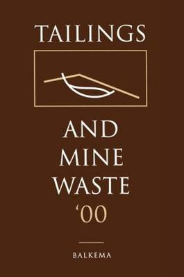 Tailings and Mine Waste 2000: Proceedings of the Seventh International Conference, Fort Collins, Colorado, U.S.A., 23-26 January 2000