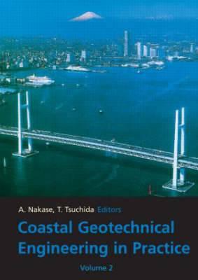 Coastal Geotechnical Engineering in Practice: Proceedings of the International Symposium, Yokohama, Japan, 20-22 September 2000