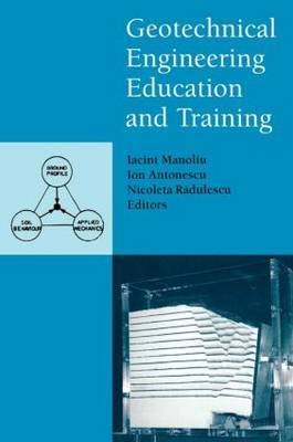 Geotechnical Engineering Education and Training: Proceedings of the First International Conference, Sinia, Romania, 12-14 June, 2000