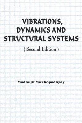Vibrations, Dynamics and Structural Systems