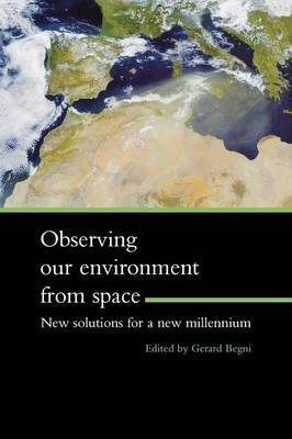 Observing Our Environment from Space - New Solutions for a New Millennium: Proceedings of the 21st  EARSEL Symposium, Paris, France, 14-16 May 2001