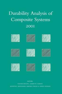 Durability Analysis of Composite Systems 2001: Proceedings of the 5th International Conference, Duracosys 2001, Tokyo, 6-9 November 2001